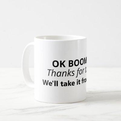 OK Boomer Meme Variation Coffee Mug
