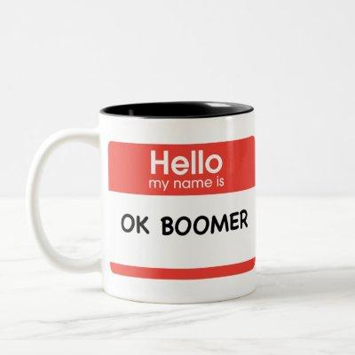 OK BOOMER (name tag) Two-Tone Coffee Mug