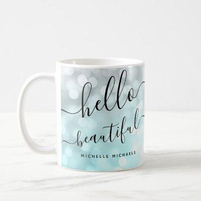 "Ombre Teal Silver Lights ""Hello Beautiful"" Coffee Mug"