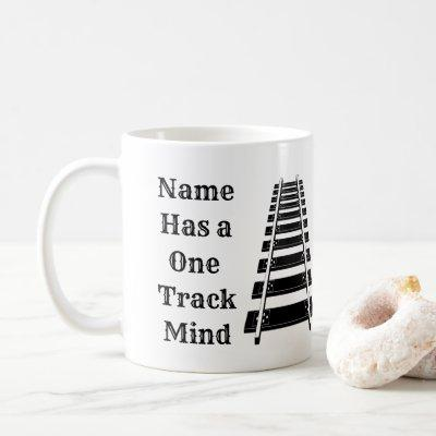 One Track Mind Add Name Personalize Funny Train  Coffee Mug