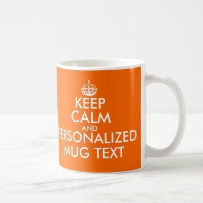 Orange Keep Calm Mugs | Personalizable Template