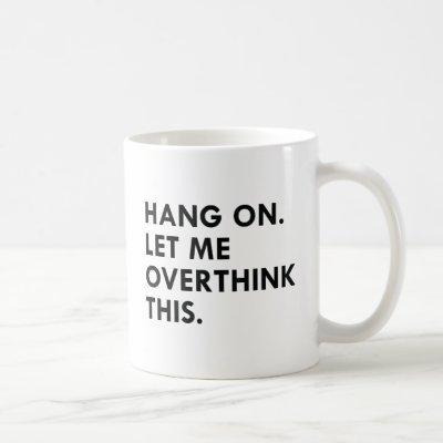 Overthink Coffee Mug