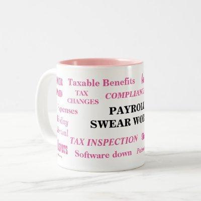 Payroll Swear Words Funny Payroll Words Gift Two-Tone Coffee Mug