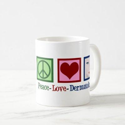 Peace Love Dermatology Custom Coffee Mug