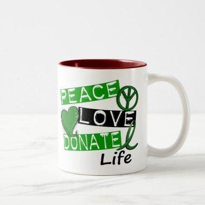 PEACE LOVE DONATE LIFE Two-Tone COFFEE MUG