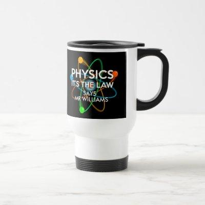 Personalised Physics It's the Law Fun  Science Travel Mug