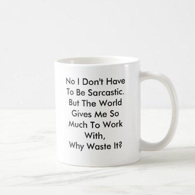 Personalize Funny Sarcasm Mug