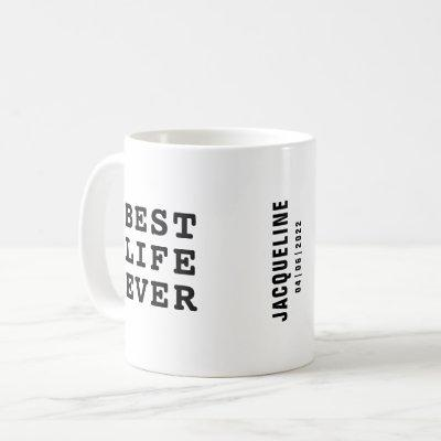 Personalized Best Life Ever Black and White Text Coffee Mug