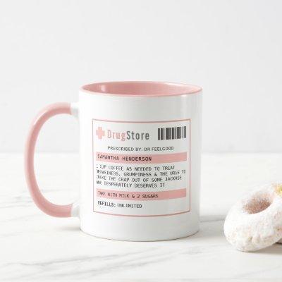 Personalized Funny Coffee/Tea Prescription Mug