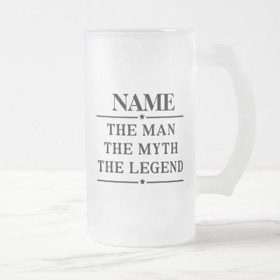 Personalized Name The Man The Myth The Legend Frosted Glass Beer Mug