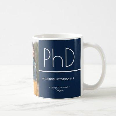 PhD degree Blue White Graduation Photo Keepsake Coffee Mug