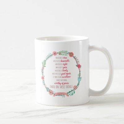 Philippians 4 8 coffee mug