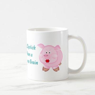 Pig Lipstick Better Donkey No Brain Mug