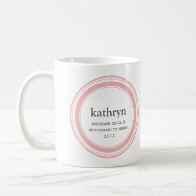 Pink custom bridesmaid bachelorette coffee mug