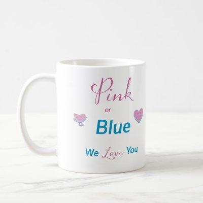 Pink or Blue We Love You Coffee Mug