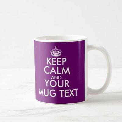 Plum color Keep Calm Mug | Customize text template