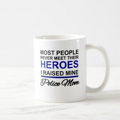 POLICE MOM -  RAISED MY HERO COFFEE MUG