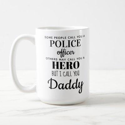 Police Officer Hero Daddy Fathers Day Photo Coffee Mug