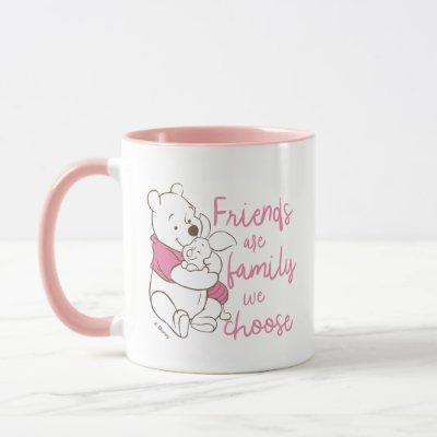 Pooh & Piglet | Friends are Family We Choose Mug