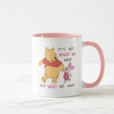Pooh & Piglet | It's Not What We Have Quote Mug