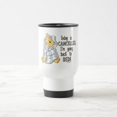 Pooh | Today is Cancelled Quote Travel Mug
