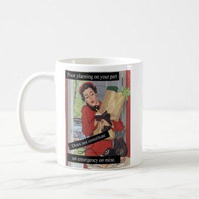 Poor Planning Busy Lady Coffee Mug