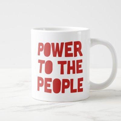 Power To The People Giant Coffee Mug