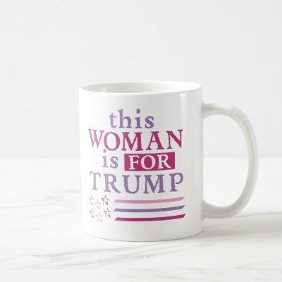 pro Trump - Woman for TRUMP themed Mug