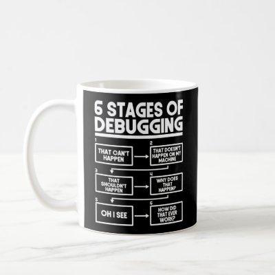 Programmer Coding 6 Stages Of Debugging Coffee Mug