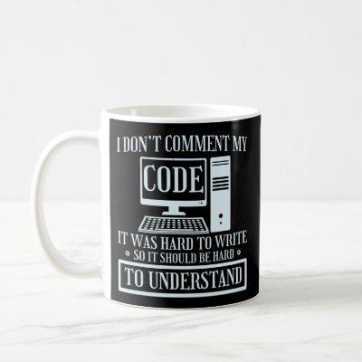 Programmer Coding I Don't Comment Code It Was Hard Coffee Mug