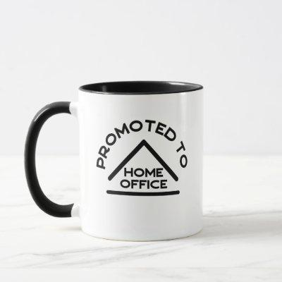 promoted to home office mug