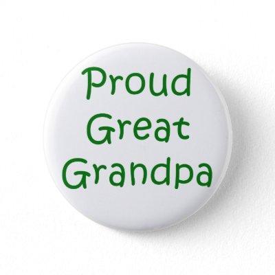Proud Great Grandpa Button