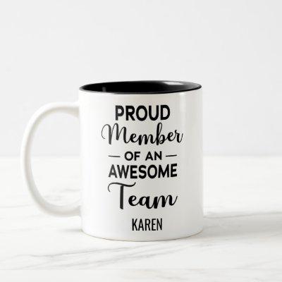 Proud Member of an Awesome Team, Custom Name Two-Tone Coffee Mug