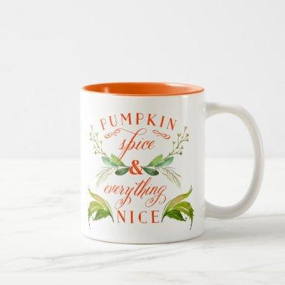 Pumpkin Spice and Everything Nice Fall Mug