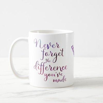 Purple Never Forget The Difference You've Made Coffee Mug