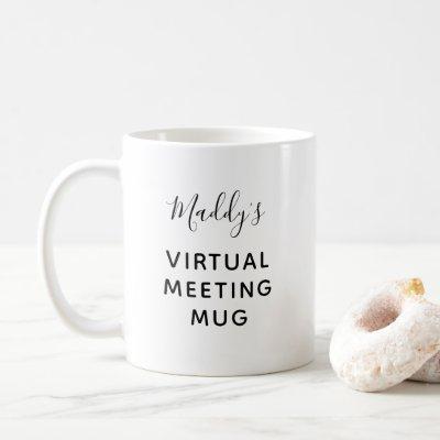 Quarantine Virtual Meeting Personalized Name Coffee Mug