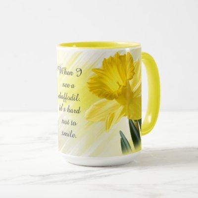 "Quote:  ""When I see a daffodil ...""  Flower Pics Mug"