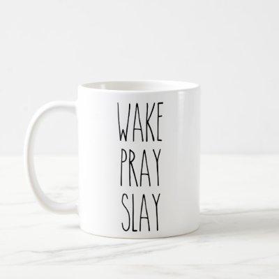 RAE DUNN Inspired WAKE, PRAY, SLAY Mug