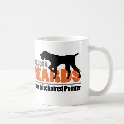 Real Dogs Have Beards - German Wirehaired Pointer Coffee Mug