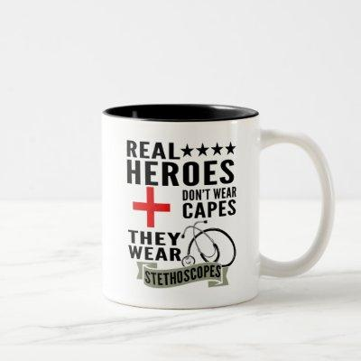 Real Heroes Dont Wear Capes They Wear Stethoscopes Two-Tone Coffee Mug