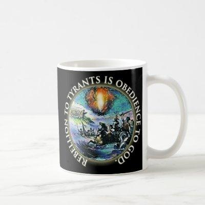 Rebellion to Tyrants is Obedience to God Coffee Mug