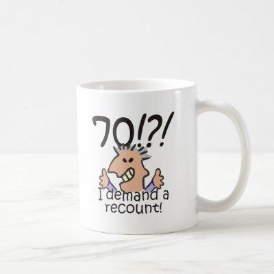Recount 70th Birthday Coffee Mug