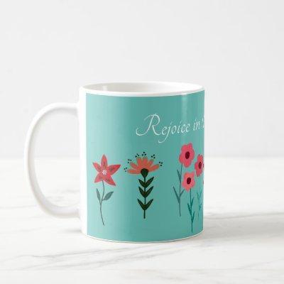 Rejoice in the Lord always, Scripture Coffee Mug