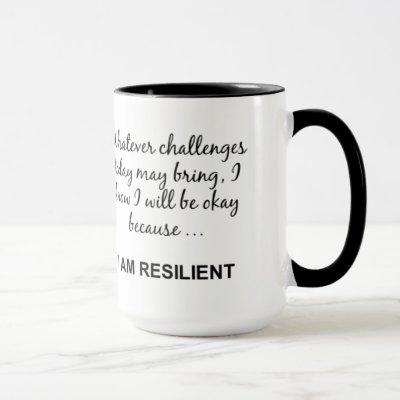 RESILIENT LIVING: I AM RESILIENT MUG