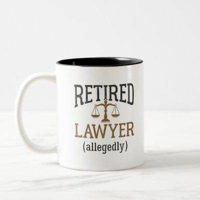 Retired Lawyer Allegedly Attorney Retirement Two-Tone Coffee Mug