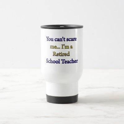 Retired School Teacher Travel Mug