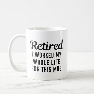 Retired Whatever Coffee Mug