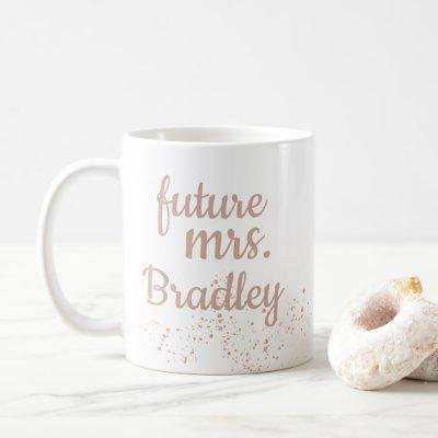 Rose Gold Future Mrs. Wifey Newlywed Bridal Coffee Mug