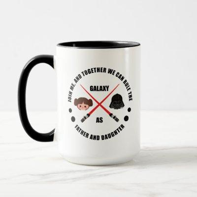 Rule the Galaxy as Father & Daughter Mug