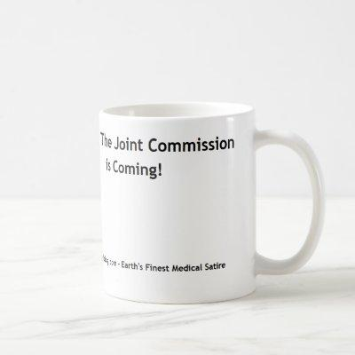 Run,The Joint Commission is Coming! Coffee Mug
